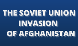 Soviet Union Invasion of Afghanistan