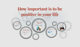 How important is to be positive in your life