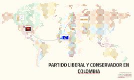PARTIDO LIBERAL Y CONSERVADOR EN COLOMBIA