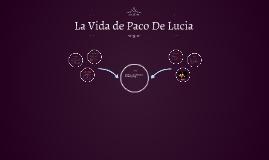 La Vida de Paco De Lucia