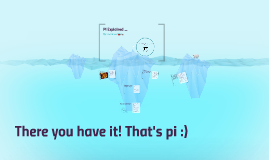 Pi Explained ...