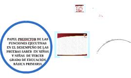PAPEL PREDICTOR DE LAS FUNCIONES EJECUTIVAS EN EL DESEMPEÑO ACADÉMICO