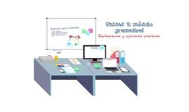 Unidad Uno: Módulo gramatical