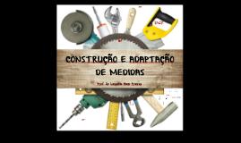 Aula 04.1 [2018.2] PAP II - UFAL  -  Construção e Adaptação de Medidas   [Prof. Leogildo Alves]