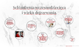 Schizofrenia wczesnodziecięca i wieku dojrzewania.