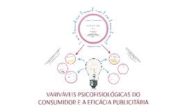 VARIVÁVEIS PSICOFISIOLÓGICAS DO CONSUMIDOR E A EFICÁCIA PUBL