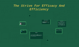 The Strive For Efficacy And Efficiency