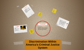 Discrimination Within America's Criminal Justice System