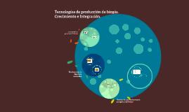 Copy of Tecnologías de producción de biogás. Crecimiento e Integraci