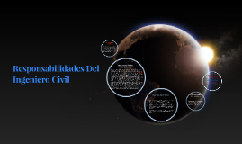 Copy of Responsabilidades Del Ingeniero Civil
