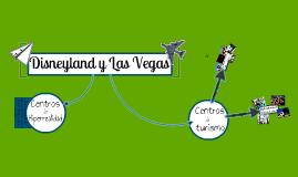 Disneyland y Las Vegas.
