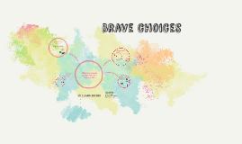 Brave choices