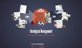 Ideological Management