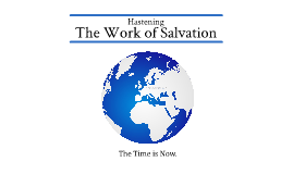 Copy of Hastening the Work of Salvation