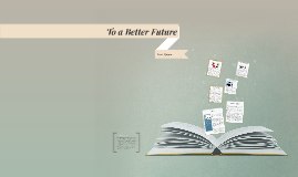 To a Better Future