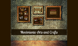 Copy of Movimiento Arts and Crafts