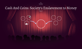 Cash And Coins: Society's Enslavement to Money