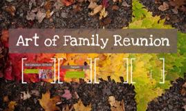 Art of Family Reunion
