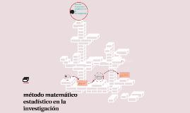 Copy of método matemático estadístico en la investigación