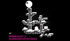 PRIMICIAS DE LA PLANEACIÓN ESTRATÉGICA