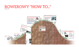 """ROWEROWY """"HOW TO..."""""""