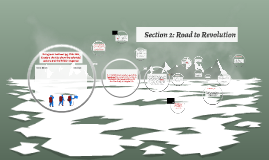 Section 2: Road to Revolution