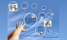 Responsabilidad Profesional y ética.