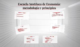 Escuela Austriaca de Economía: metodología y principios