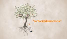 """""""La Socialdemocracia."""""""