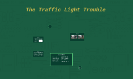 The Traffic Light Trouble
