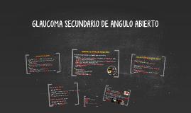 GLAUCOMA SECUNDARIO DE ANGULO ABIERTO