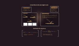 CONSTRUCCIÓN DE OBJETIVOS