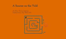 Copy of A SUNRISE ON THE VELD