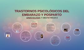 TRASTORNOS PSICOLÓGICOS DEL EMBARAZO Y POSPARTO