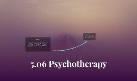 5.06 Psychotherapy