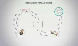 MEDIACION Y TRABAJO SOCIAL.