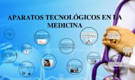 Copia de APARATOS TECNOLOGICOS EN LA MEDICINA