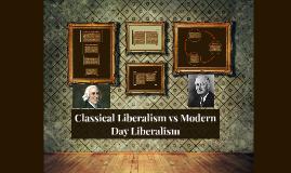 Classical Liberalism vs Modern Day Liberalism