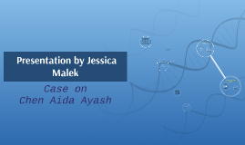 Case Presentation by Jessica Malek