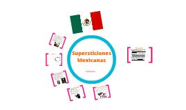 Copy of Supersticiones en Mexico