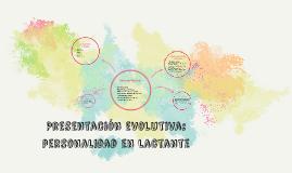 Presentación evolutiva: personalidad en lactante