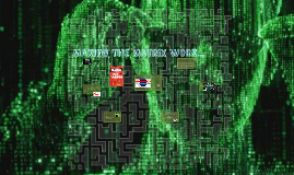 Making the Matrix work?