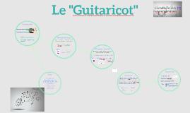"Le ""Guitaricot"""