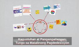 Kagustuhan at Pangangailangan: Tungo sa Matalinong Pagdedesi