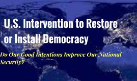 U.S. Intervention to Restore or Install Democracy