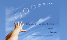 BIG Data - What's Big In It - An Overview