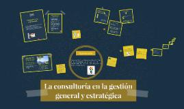 Copy of La consultoría en la gestión general y estratégica