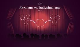 Altruisme vs. Individualisme