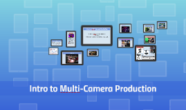 Intro to Multi-Camera Production