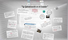 Copy of La Globalizacion en Ecuador